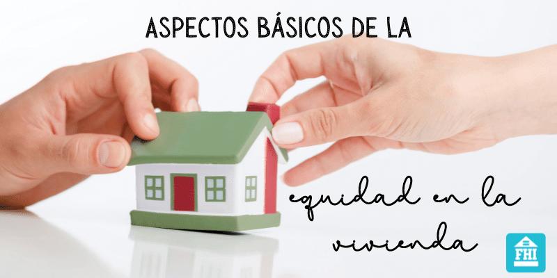 The Basics of Fair Housing - Spanish