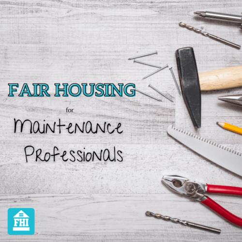Fair Housing for Maintenance Professionals