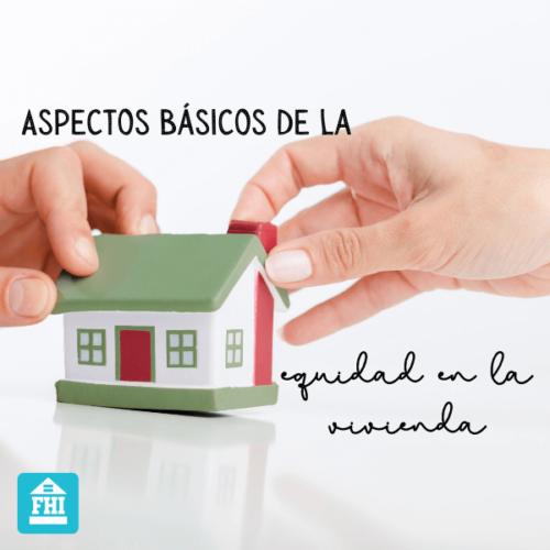 Aspectos Básicos de la equidad en la vivienda